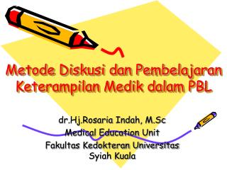 Metode Diskusi dan Pembelajaran Keterampilan Medik dalam PBL