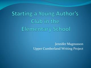Starting a Young Author's Club in the  Elementary School