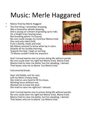 Music: Merle  Haggared