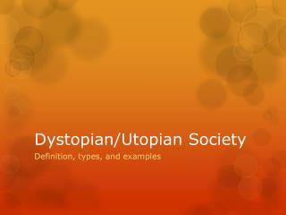 Dystopian/Utopian Society