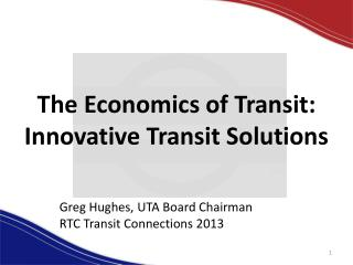 The Economics of Transit: Innovative Transit Solutions