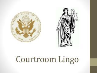 Courtroom Lingo
