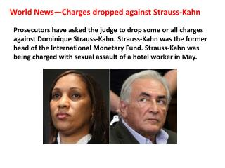 World News—Charges dropped against Strauss-Kahn