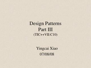 Design Patterns  Part III TICVII:C10