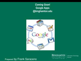 Coming Soon ! Google Apps  @binghamton
