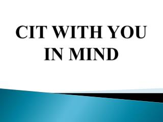 CIT WITH  YOU IN MIND