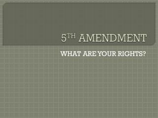 5 TH  AMENDMENT