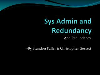 Sys Admin and Redundancy