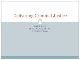 Delivering Criminal Justice
