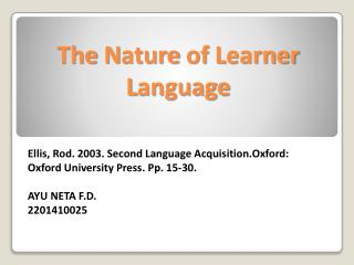 The  N ature of  L earner  L anguage