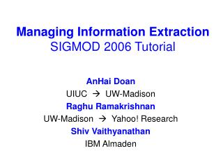 Managing Information Extraction SIGMOD 2006 Tutorial