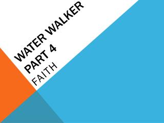 Water walker part  4
