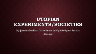 Utopian Experiments/societies