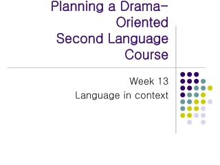 Planning a Drama-Oriented Second Language Course
