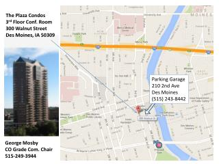 The Plaza Condos 3 rd  Floor Conf. Room 300 Walnut Street Des Moines, IA 50309