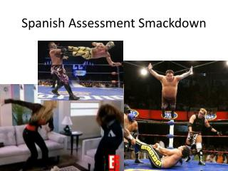 Spanish Assessment  Smackdown