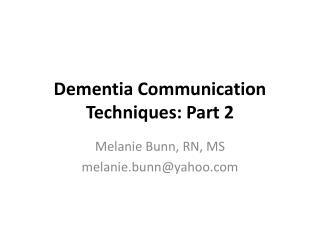 Dementia Communication Techniques: Part 2