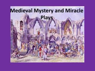 Medieval Mystery and Miracle Plays