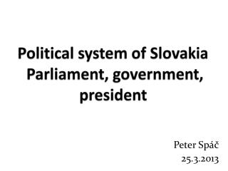 Political system of Slovakia  Parliament, government, president