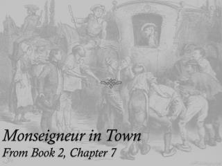 Monseigneur  in  Town From Book 2, Chapter 7