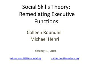 Social Skills Theory:  Remediating Executive Functions