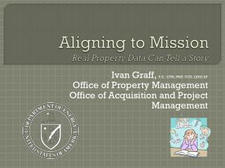 Aligning to Mission Real Property Data Can Tell a Story