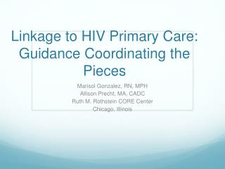 Linkage to HIV Primary Care:  Guidance Coordinating the Pieces