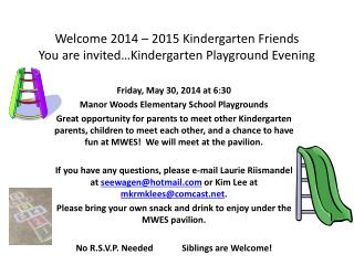 Welcome  2014  –  2015  Kindergarten Friends   You are invited…Kindergarten Playground  Evening