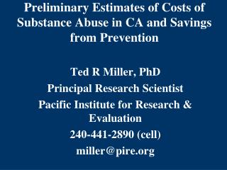 Preliminary Estimates of Costs of Substance Abuse in CA and Savings from Prevention
