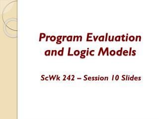 Program Evaluation  and Logic Models