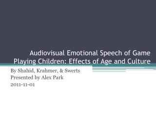 Audiovisual Emotional Speech of Game Playing Children: Effects of Age and Culture