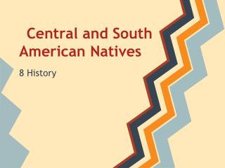 Central and South American Natives