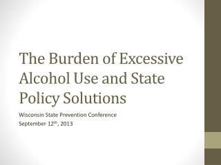 The Burden of Excessive Alcohol Use and State Policy Solutions