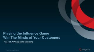 Playing the Influence  Game Win  The  Minds  of Your Customers