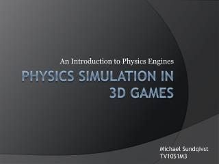 Physics simulation in 3d games