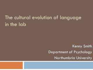 The cultural evolution of language in the lab