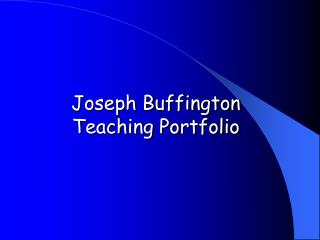 Joseph Buffington Teaching Portfolio