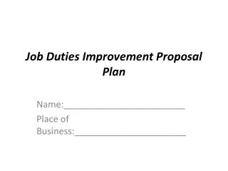 Job  Duties  Improvement Proposal Plan