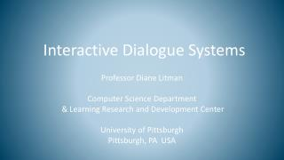 Interactive Dialogue Systems