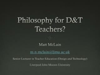 Philosophy for D&T Teachers?