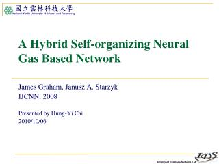 A Hybrid Self-organizing Neural Gas Based Network