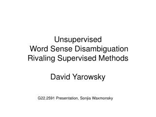 Unsupervised  Word Sense Disambiguation Rivaling Supervised Methods  David Yarowsky