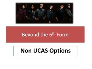 Beyond the 6 th  Form