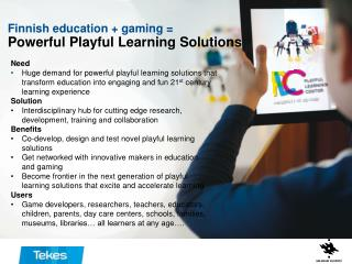 Finnish education + gaming =  Powerful  Playful Learning  Solutions