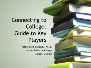Connecting to College:  Guide to Key Players