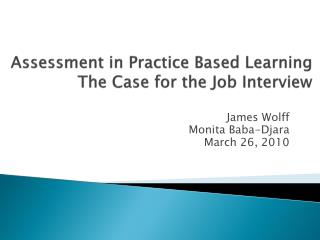 Assessment in Practice Based Learning The Case for the Job Interview