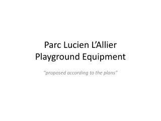 Parc  Lucien  L�Allier Playground Equipment