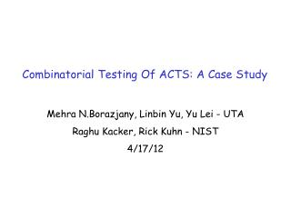 Combinatorial Testing Of ACTS: A Case Study