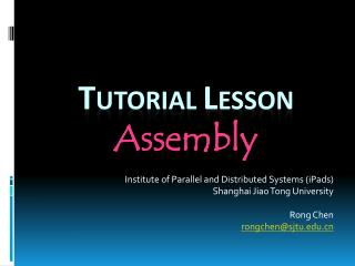 T UTORIAL  L ESSON Assembly