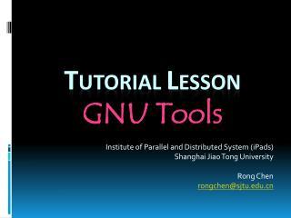 T UTORIAL  L ESSON GNU Tools